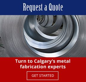 Request a Quote | Turn to Calgary's metal fabrication experts | Get Started
