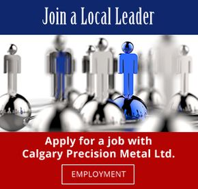Join a Local Leader | Apply for a job with Calgary Precision Metal Ltd. | Employment